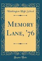 Memory Lane, '76 (Classic Reprint)