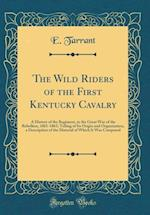 The Wild Riders of the First Kentucky Cavalry af E. Tarrant