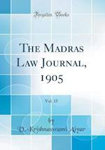 The Madras Law Journal, 1905, Vol. 15 (Classic Reprint)