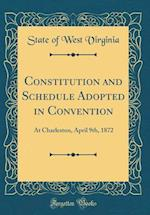 Constitution and Schedule Adopted in Convention
