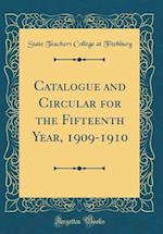 Catalogue and Circular for the Fifteenth Year, 1909-1910 (Classic Reprint)