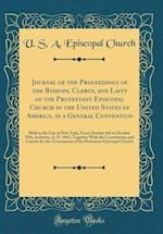 Journal of the Proceedings of the Bishops, Clergy, and Laity of the Protestant Episcopal Church in the United States of America, in a General Conventi