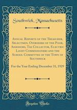 Annual Reports of the Treasurer, Selectmen, Overseers of the Poor, Assessors, Tax Collector, Electric Light Commissioners and the School Committee of