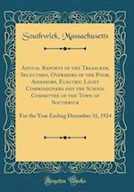 Annual Reports of the Treasurer, Selectmen, Overseers of the Poor, Assessors, Electric Light Commissioners and the School Committee of the Town of Sou