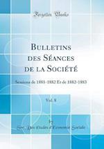 Bulletins Des Seances de la Societe, Vol. 8