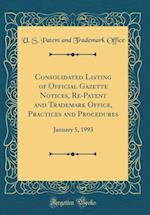 Consolidated Listing of Official Gazette Notices, Re-Patent and Trademark Office, Practices and Procedures