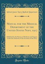 Manual for the Medical Department of the United States Navy, 1917
