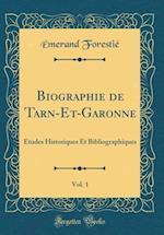 Biographie de Tarn-Et-Garonne, Vol. 1