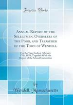 Annual Report of the Selectmen, Overseers of the Poor, and Treasurer of the Town of Wendell