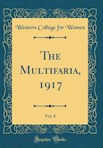 The Multifaria, 1917, Vol. 8 (Classic Reprint)