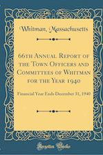66th Annual Report of the Town Officers and Committees of Whitman for the Year 1940