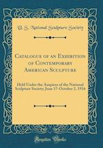 Catalogue of an Exhibition of Contemporary American Sculpture