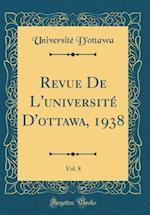 Revue de L'Universite D'Ottawa, 1938, Vol. 8 (Classic Reprint)
