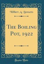 The Boiling Pot, 1922 (Classic Reprint)