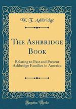 The Ashbridge Book af W. T. Ashbridge