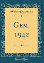 Gem, 1942 (Classic Reprint)