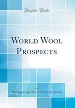 World Wool Prospects (Classic Reprint)