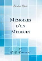 Memoires D'Un Medecin (Classic Reprint)