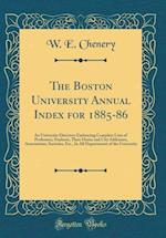 The Boston University Annual Index for 1885-86