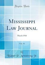 Mississippi Law Journal, Vol. 16