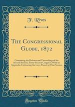 The Congressional Globe, 1872 af F. Rives