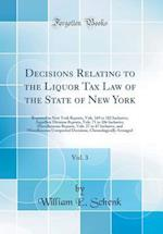 Decisions Relating to the Liquor Tax Law of the State of New York, Vol. 3