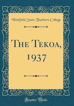 The Tekoa, 1937 (Classic Reprint)