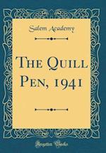 The Quill Pen, 1941 (Classic Reprint)