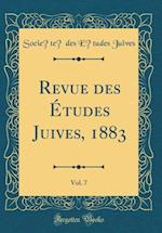 Revue Des Etudes Juives, 1883, Vol. 7 (Classic Reprint)