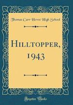 Hilltopper, 1943 (Classic Reprint)