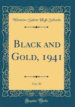 Black and Gold, 1941, Vol. 30 (Classic Reprint)