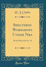 Sheltered Workshops Under Nra