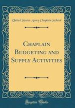 Chaplain Budgeting and Supply Activities (Classic Reprint)