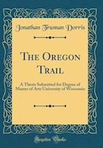 The Oregon Trail af Jonathan Truman Dorris