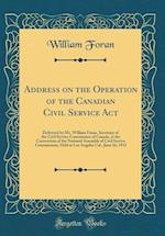 Address on the Operation of the Canadian Civil Service ACT