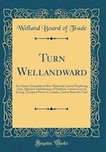 Turn Wellandward af Welland Board of Trade