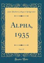 Alpha, 1935, Vol. 37 (Classic Reprint)