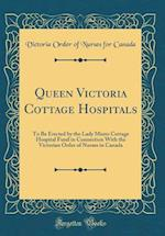 Queen Victoria Cottage Hospitals
