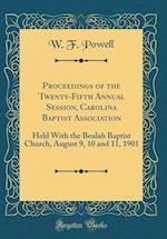 Proceedings of the Twenty-Fifth Annual Session, Carolina Baptist Association