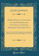 Third Annual Catalogue of the Officers and Students of Scotia Seminary, Concord, N. C