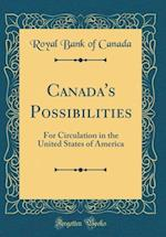 Canada's Possibilities af Royal Bank of Canada