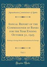 Annual Report of the Commissioner of Banks for the Year Ending October 31, 1925, Vol. 1 af Massachusetts Commissioner of Banks