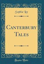 Canterbury Tales (Classic Reprint) af Sophia Lee