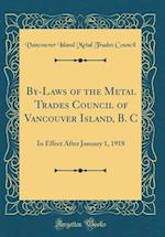 By-Laws of the Metal Trades Council of Vancouver Island, B. C