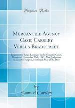 Mercantile Agency Case; Carsley Versus Bradstreet