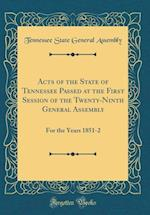 Acts of the State of Tennessee Passed at the First Session of the Twenty-Ninth General Assembly