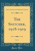 The Snitcher, 1918-1919, Vol. 4 (Classic Reprint)