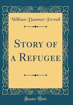 Story of a Refugee (Classic Reprint)