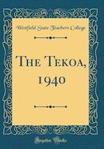 The Tekoa, 1940 (Classic Reprint)