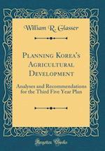 Planning Korea's Agricultural Development